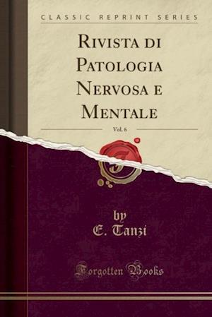 Bog, paperback Rivista Di Patologia Nervosa E Mentale, Vol. 6 (Classic Reprint) af E. Tanzi