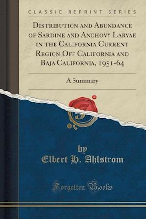 Bog, paperback Distribution and Abundance of Sardine and Anchovy Larvae in the California Current Region Off California and Baja California, 1951-64 af Elbert H Ahlstrom