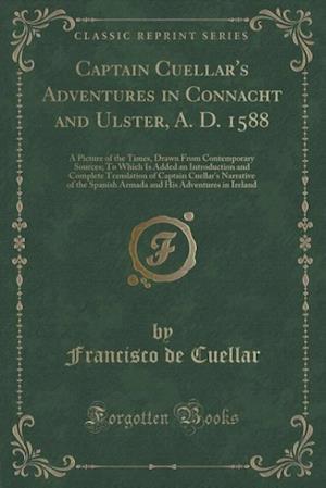 Bog, paperback Captain Cuellar's Adventures in Connacht and Ulster, A. D. 1588 af Francisco De Cuellar