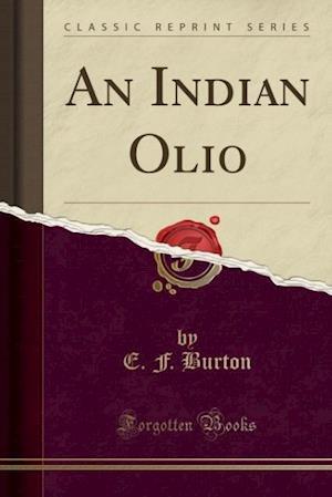 Bog, paperback An Indian Olio (Classic Reprint) af E. F. Burton
