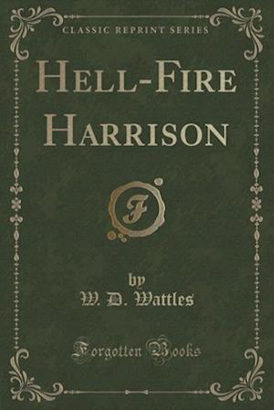 Bog, paperback Hell-Fire Harrison (Classic Reprint) af W. D. Wattles