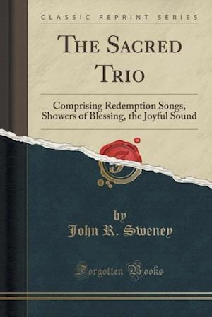 Bog, paperback The Sacred Trio af John R. Sweney
