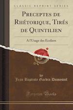 Preceptes de Rhetorique, Tires de Quintilien