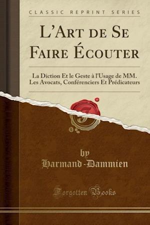 Bog, paperback L'Art de Se Faire Ecouter af Harmand-Dammien Harmand-Dammien