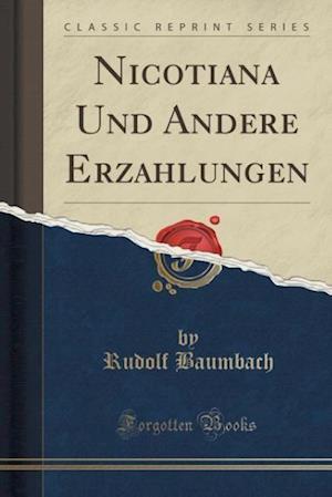 Bog, paperback Nicotiana Und Andere Erza Hlungen (Classic Reprint) af Rudolf Baumbach