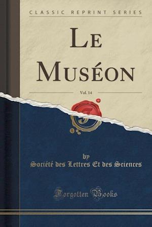 Bog, paperback Le Museon, Vol. 14 (Classic Reprint) af Societe Des Lettres Et Des Sciences