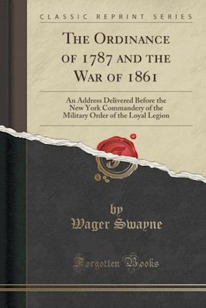 Bog, paperback The Ordinance of 1787 and the War of 1861 af Wager Swayne