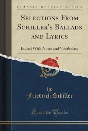 Bog, paperback Selections from Schiller's Ballads and Lyrics af Friedrich Schiller