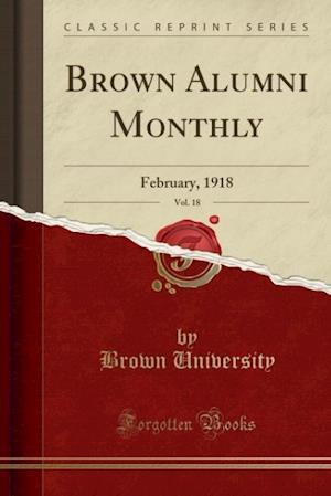 Bog, paperback Brown Alumni Monthly, Vol. 18 af Brown University