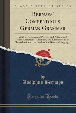 Bog, paperback Bernays' Compendious German Grammar af Adolphus Bernays