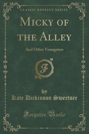 Bog, paperback Micky of the Alley af Kate Dickinson Sweetser