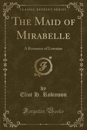 Bog, paperback The Maid of Mirabelle af Eliot H. Robinson