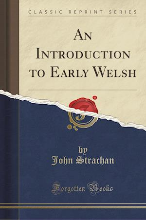 Bog, paperback An Introduction to Early Welsh (Classic Reprint) af John Strachan