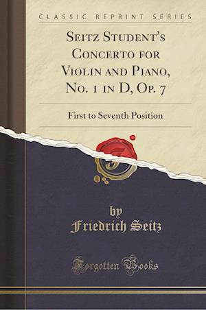 Bog, paperback Seitz Student's Concerto for Violin and Piano, No. 1 in D, Op. 7 af Friedrich Seitz