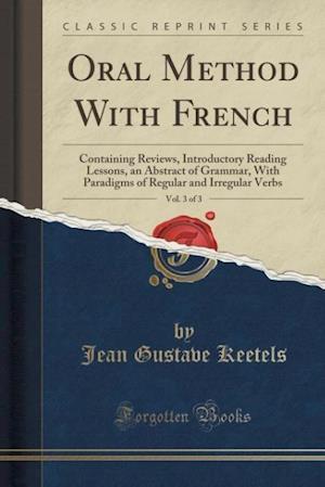 Bog, paperback Oral Method with French, Vol. 3 of 3 af Jean Gustave Keetels