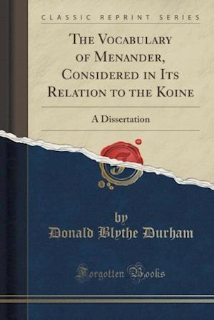 Bog, paperback The Vocabulary of Menander, Considered in Its Relation to the Koine af Donald Blythe Durham