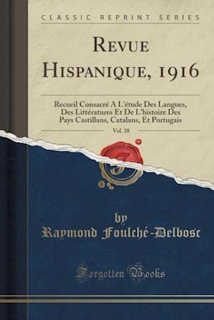 Bog, paperback Revue Hispanique, 1916, Vol. 38 af Raymond Foulche-Delbosc