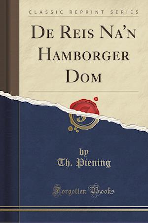 Bog, paperback de Reis Na'n Hamborger Dom (Classic Reprint) af Th Piening