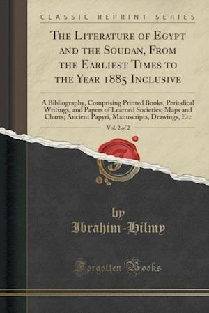 Bog, paperback The Literature of Egypt and the Soudan, from the Earliest Times to the Year 1885 Inclusive, Vol. 2 of 2 af Ibrahim-Hilmy Ibrahim-Hilmy