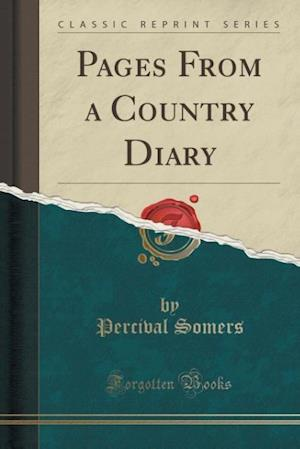 Bog, paperback Pages from a Country Diary (Classic Reprint) af Percival Somers