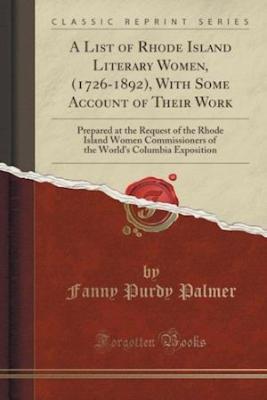 Bog, paperback A   List of Rhode Island Literary Women, (1726-1892), with Some Account of Their Work af Fanny Purdy Palmer