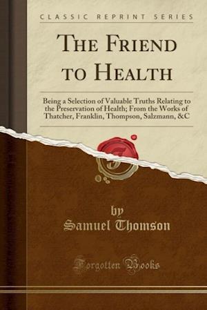 Bog, paperback The Friend to Health af Samuel Thomson
