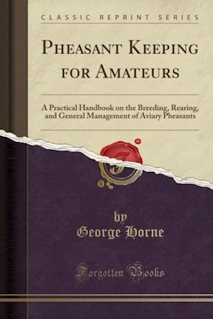 Bog, paperback Pheasant Keeping for Amateurs af George Horne