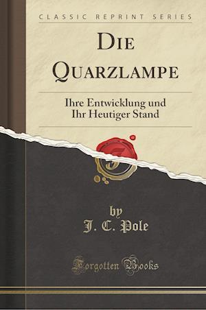 Bog, paperback Die Quarzlampe af J. C. Pole