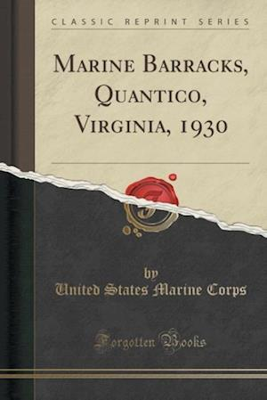 Bog, paperback Marine Barracks, Quantico, Virginia, 1930 (Classic Reprint) af United States Marine Corps