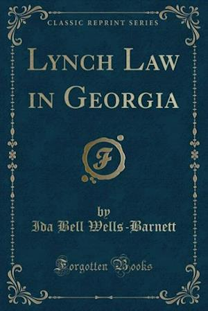 Bog, paperback Lynch Law in Georgia (Classic Reprint) af Ida Bell Wells-Barnett