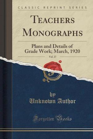 Bog, paperback Teachers Monographs, Vol. 27 af Unknown Author