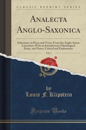 Bog, paperback Analecta Anglo-Saxonica, Vol. 1 af Louis F. Klipstein