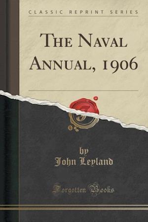 Bog, paperback The Naval Annual, 1906 (Classic Reprint) af John Leyland