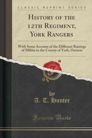 Bog, paperback History of the 12th Regiment, York Rangers af A. T. Hunter