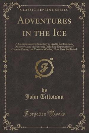Bog, paperback Adventures in the Ice af John Tillotson