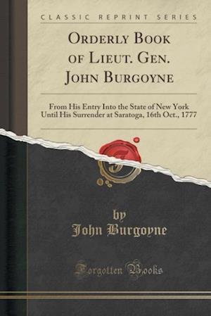 Bog, paperback Orderly Book of Lieut. Gen. John Burgoyne af John Burgoyne