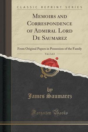 Bog, paperback Memoirs and Correspondence of Admiral Lord de Saumarez, Vol. 2 of 2 af James Saumarez