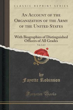 Bog, paperback An  Account of the Organization of the Army of the United States, Vol. 2 of 2 af Fayette Robinson