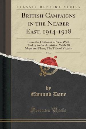 Bog, paperback British Campaigns in the Nearer East, 1914-1918, Vol. 2 af Edmund Dane