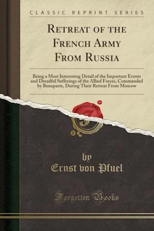 Bog, paperback Retreat of the French Army from Russia af Ernst Von Pfuel