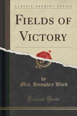 Bog, paperback Fields of Victory (Classic Reprint) af Mrs Humphry Ward