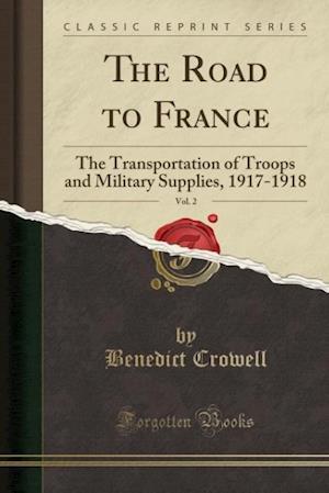 Bog, paperback The Road to France, Vol. 2 af Benedict Crowell
