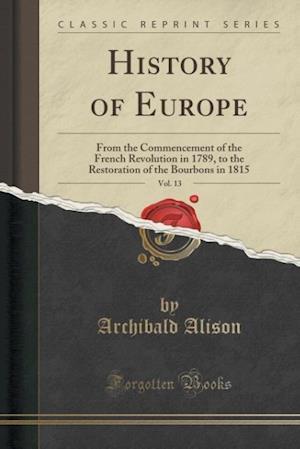 Bog, paperback History of Europe, Vol. 13 af Archibald Alison