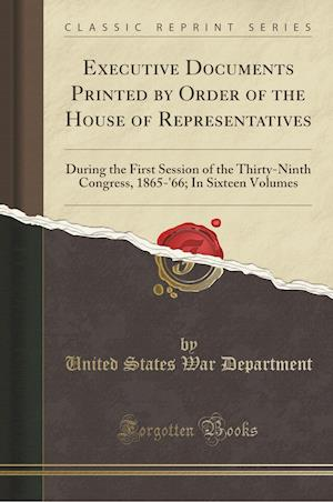 Bog, paperback Executive Documents Printed by Order of the House of Representatives af United States War Department
