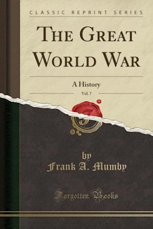 Bog, paperback The Great World War, Vol. 7 af Frank a. Mumby