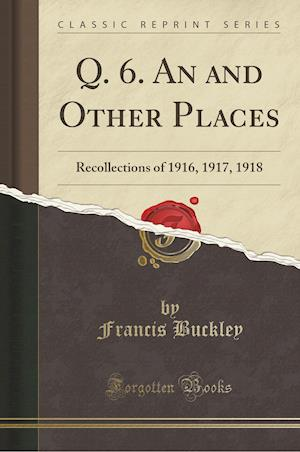 Bog, paperback Q. 6. an and Other Places af Francis Buckley