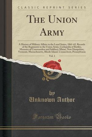 Bog, paperback The Union Army, Vol. 1 af Unknown Author