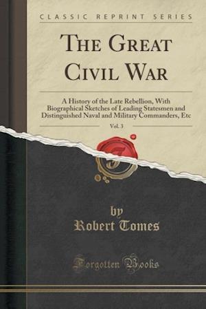 Bog, paperback The Great Civil War, Vol. 3 af Robert Tomes