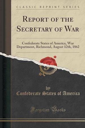 Bog, paperback Report of the Secretary of War af Confederate States of America