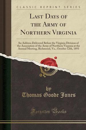 Bog, paperback Last Days of the Army of Northern Virginia af Thomas Goode Jones